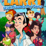 Leisure Suit Larry: Wet Dreams Dry Twice (2021)