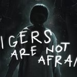 "<span class=""quo"">'</span>Tigers Are Not Afraid': <span class=""caps"">AMC</span>'s Shudder Gets Its Wish, Locks In Acclaimed Mexican Horror Fable"